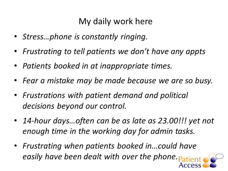 My daily work here Stress…phone is constantly ringing.