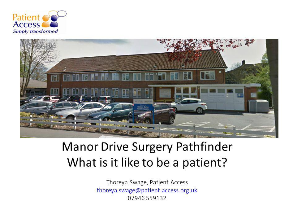 Manor Drive Surgery Pathfinder What is it like to be a patient.