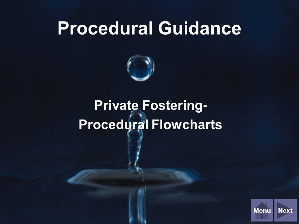 NextMenu Procedural Guidance Private Fostering- Procedural Flowcharts