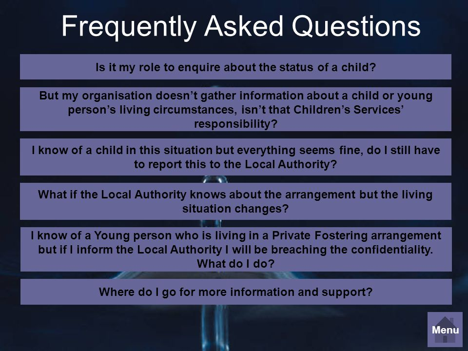 Frequently Asked Questions Is it my role to enquire about the status of a child.