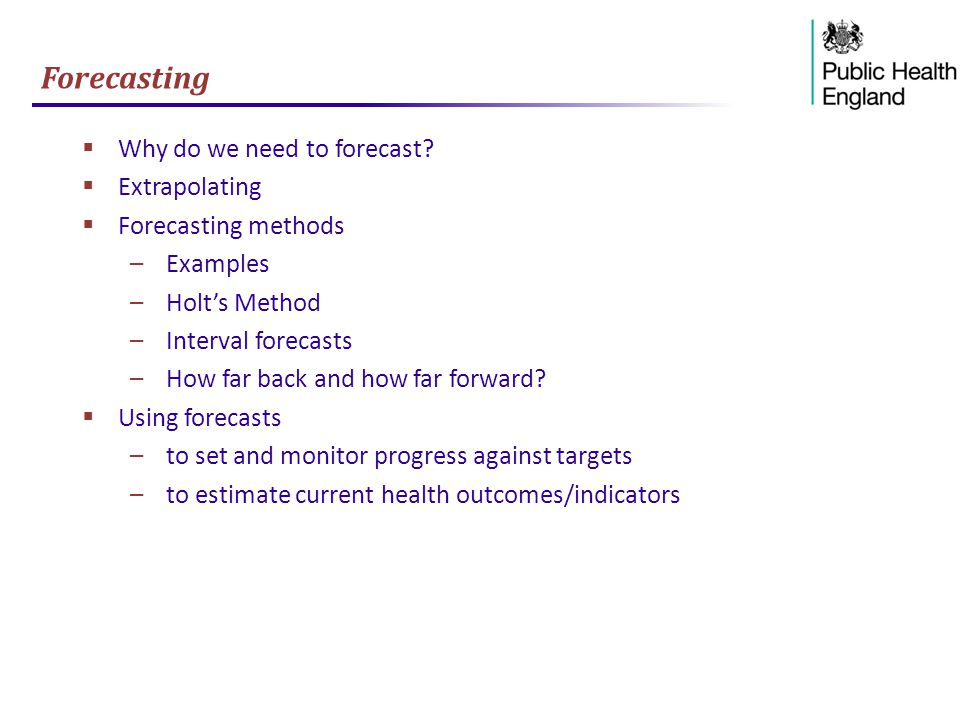 Forecasting  Why do we need to forecast.