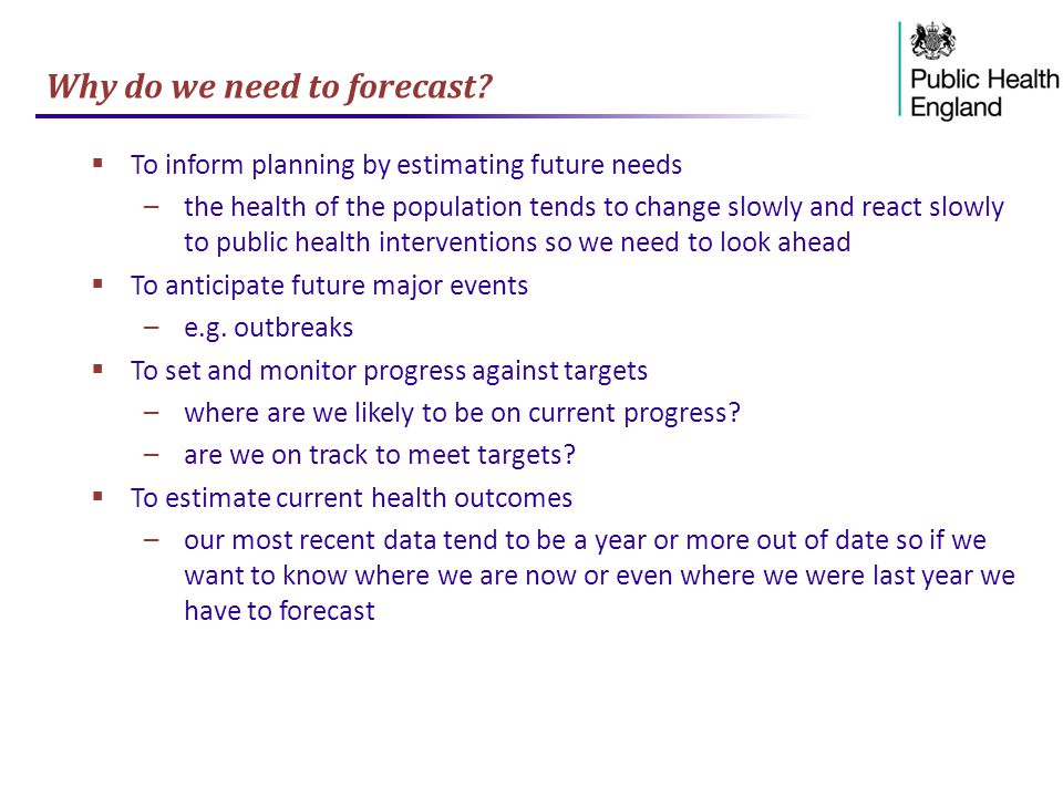Why do we need to forecast.