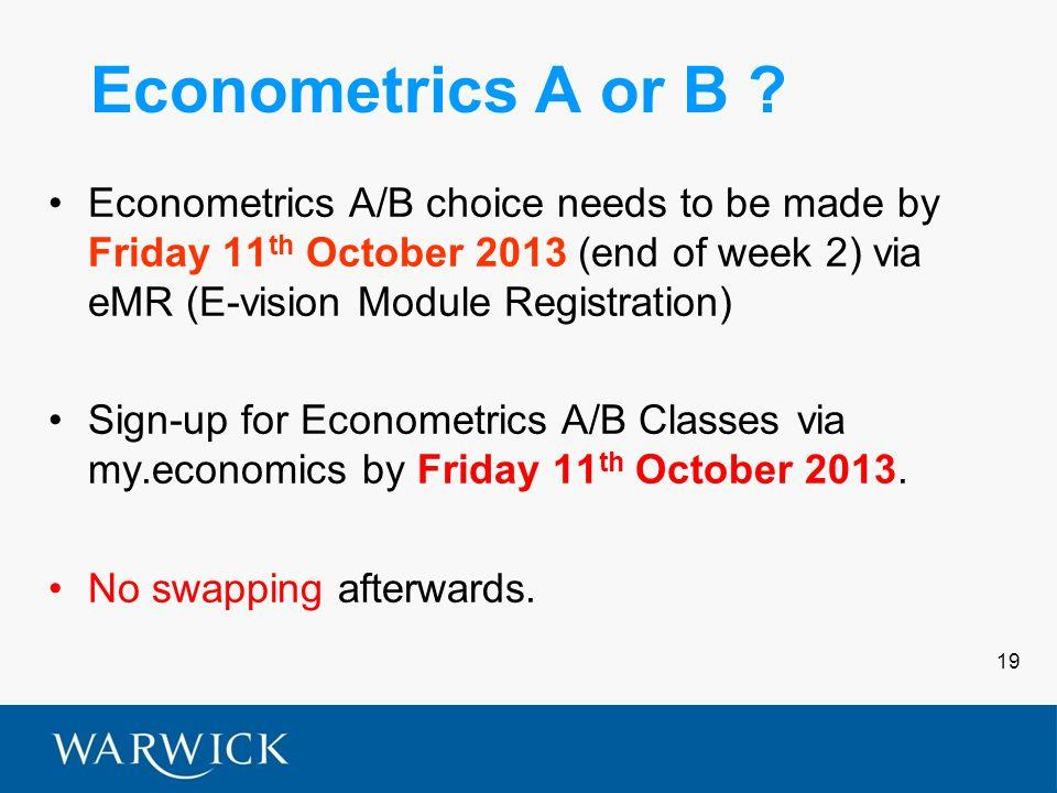 19 Econometrics A or B .