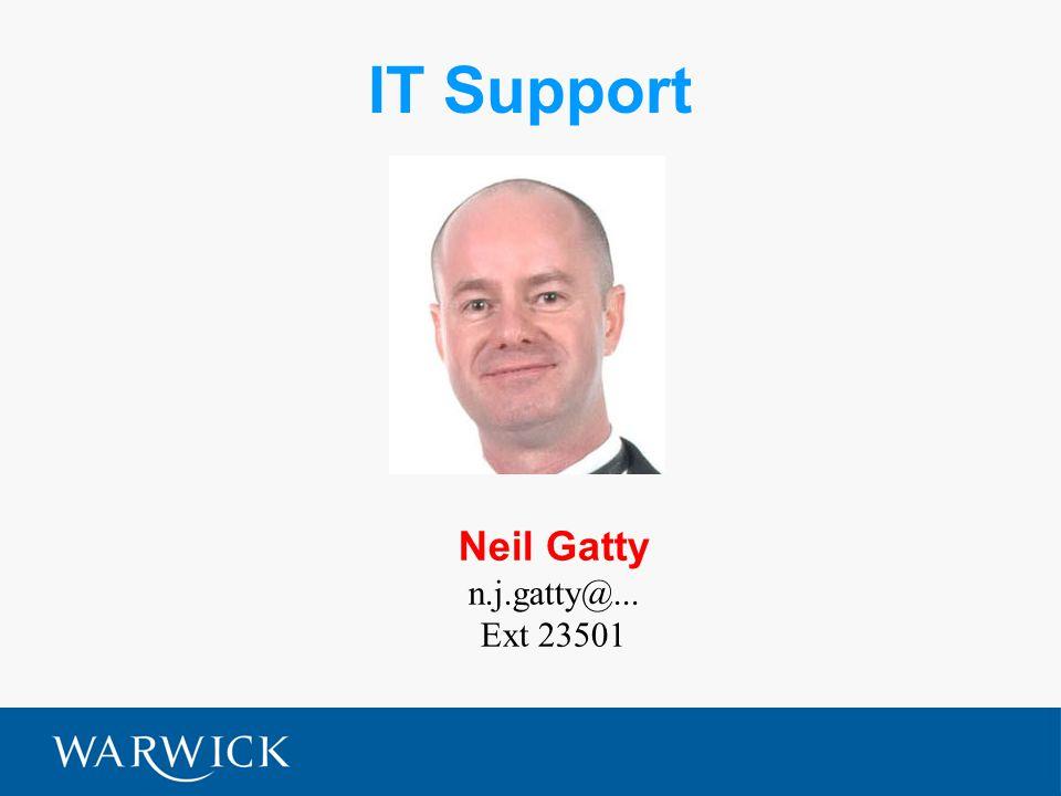IT Support Neil Gatty n.j.gatty@... Ext 23501