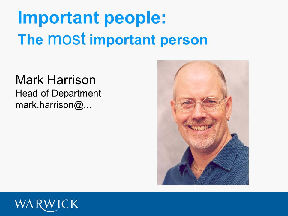 Important people: The most important person Mark Harrison Head of Department mark.harrison@...