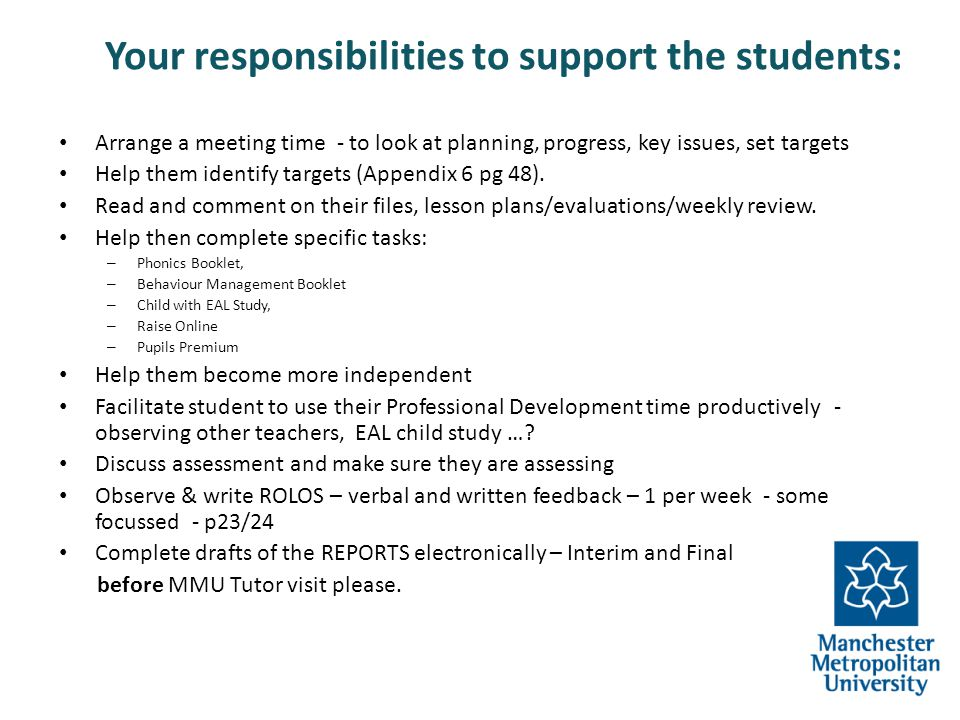 Your responsibilities to support the students: Arrange a meeting time - to look at planning, progress, key issues, set targets Help them identify targ