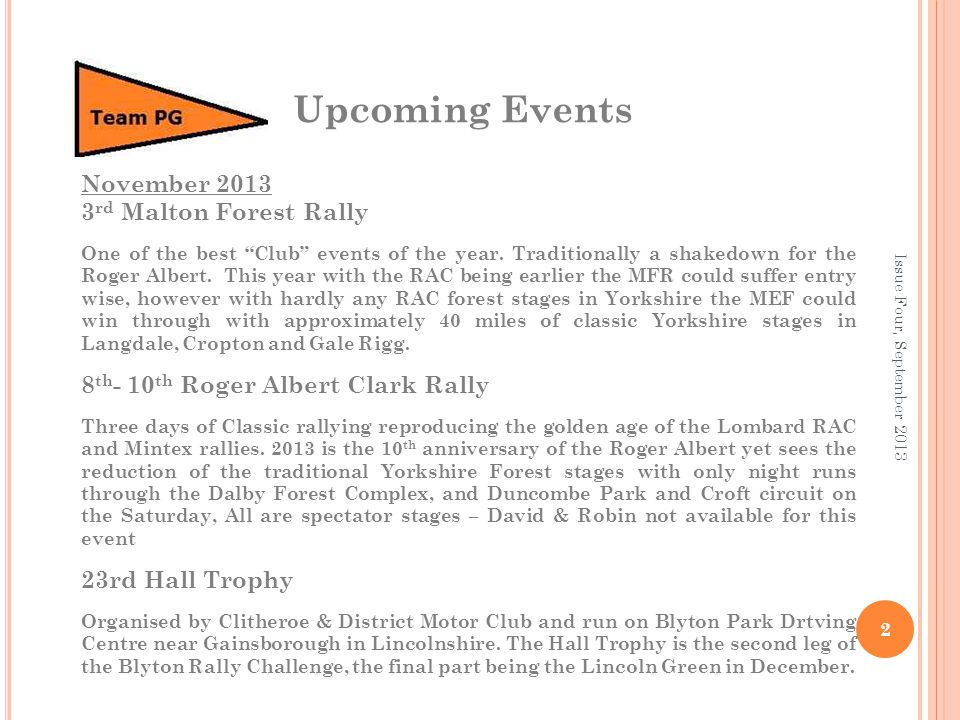 2 Upcoming Events November 2013 3 rd Malton Forest Rally One of the best Club events of the year.