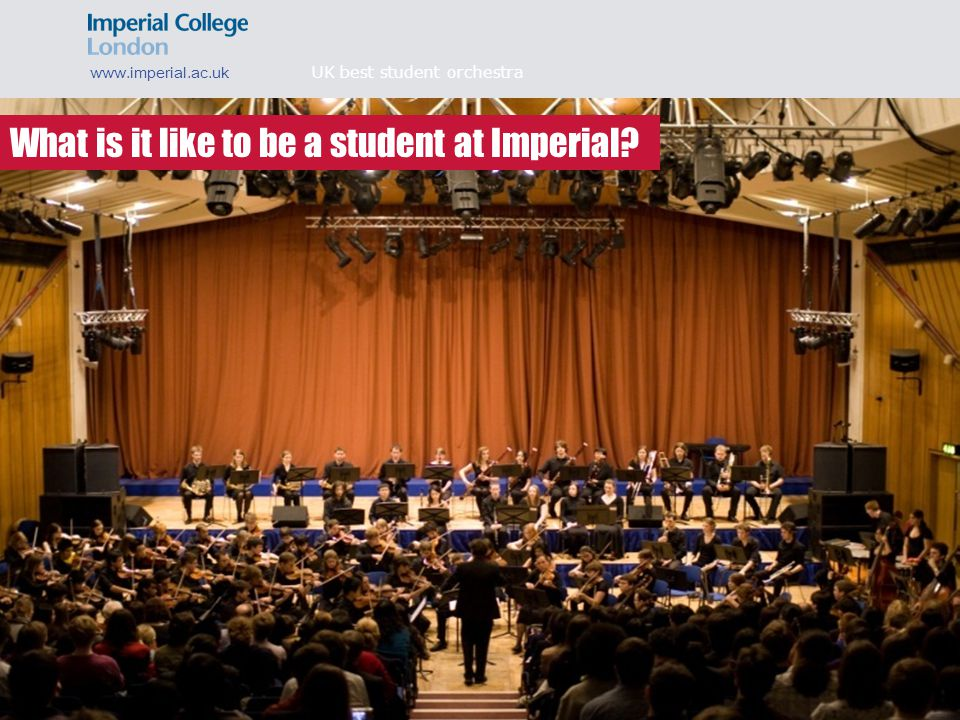 What can you study. www.imperial.ac.uk What is it like to be a student at Imperial.