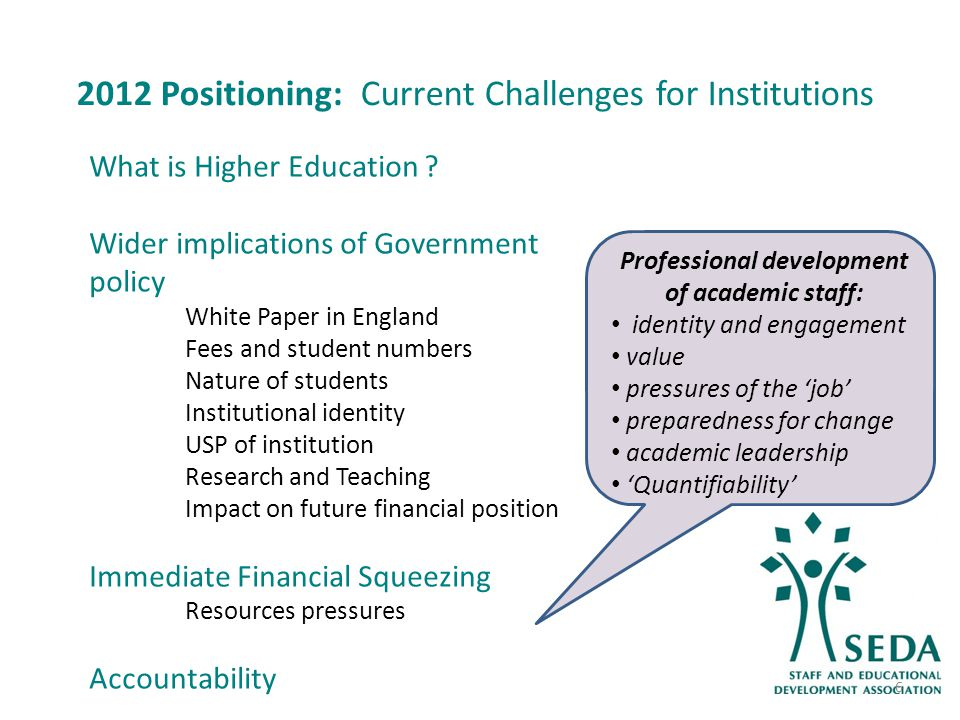 2012 Positioning: Current Challenges for Institutions What is Higher Education .