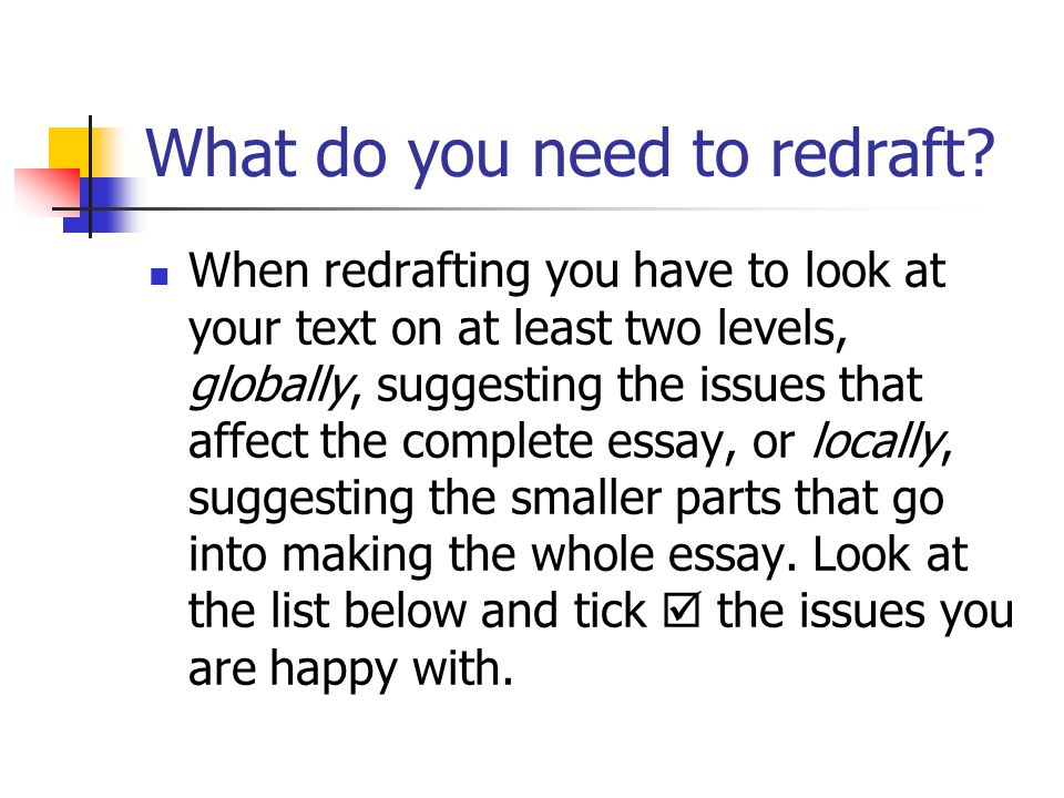 What do you need to redraft.
