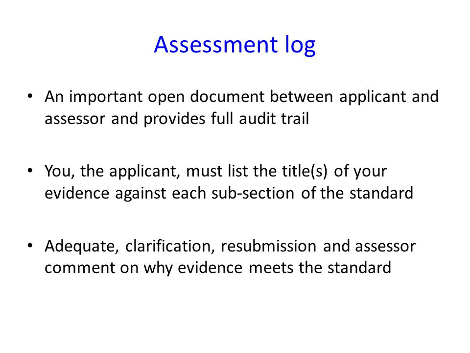 An important open document between applicant and assessor and provides full audit trail You, the applicant, must list the title(s) of your evidence ag