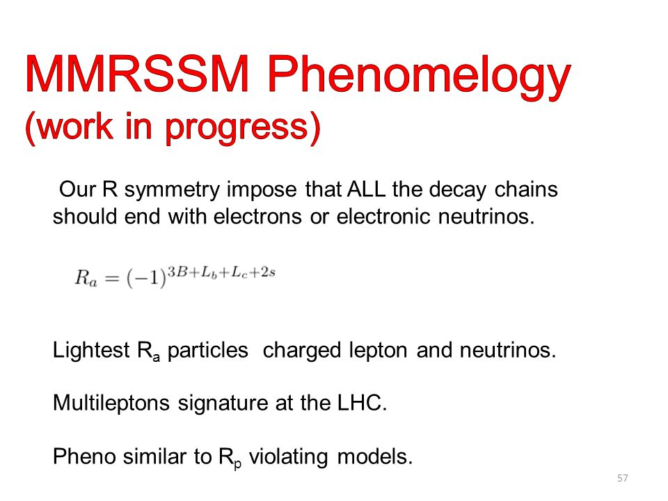 Our R symmetry impose that ALL the decay chains should end with electrons or electronic neutrinos.
