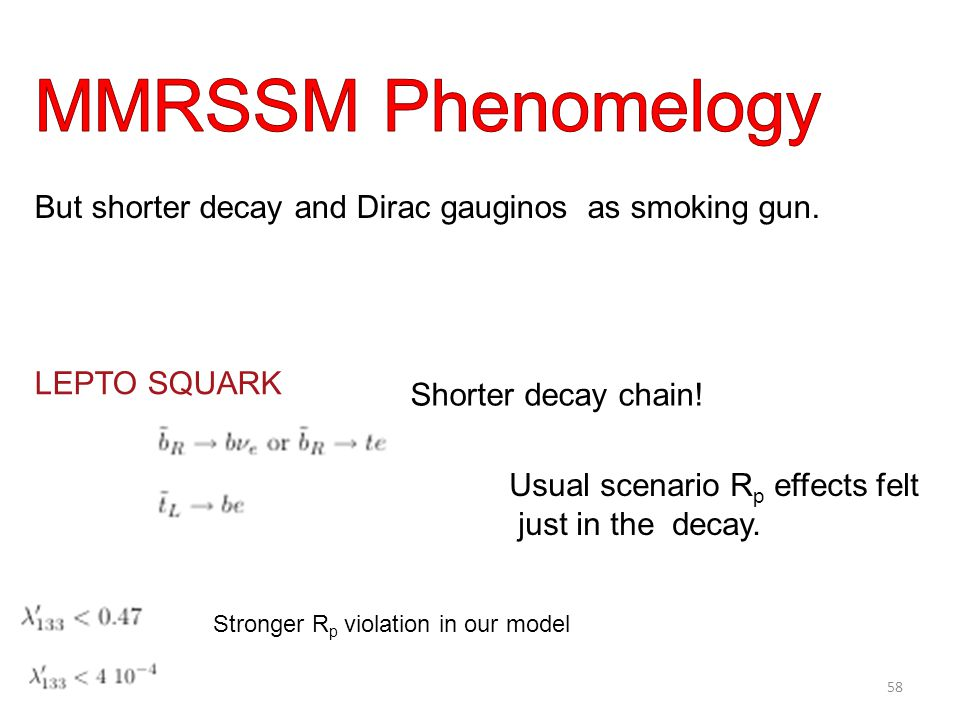 LEPTO SQUARK Shorter decay chain. But shorter decay and Dirac gauginos as smoking gun.