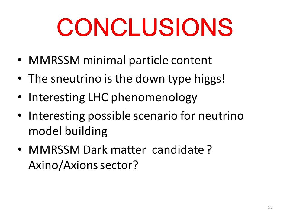 MMRSSM minimal particle content The sneutrino is the down type higgs.
