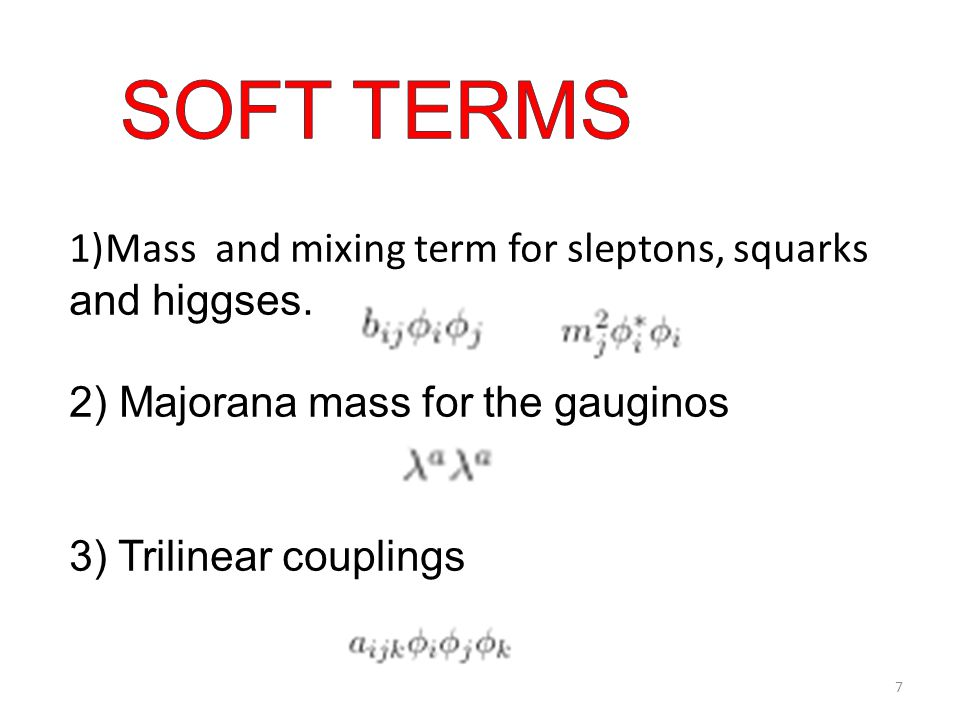 1)Mass and mixing term for sleptons, squarks and higgses.