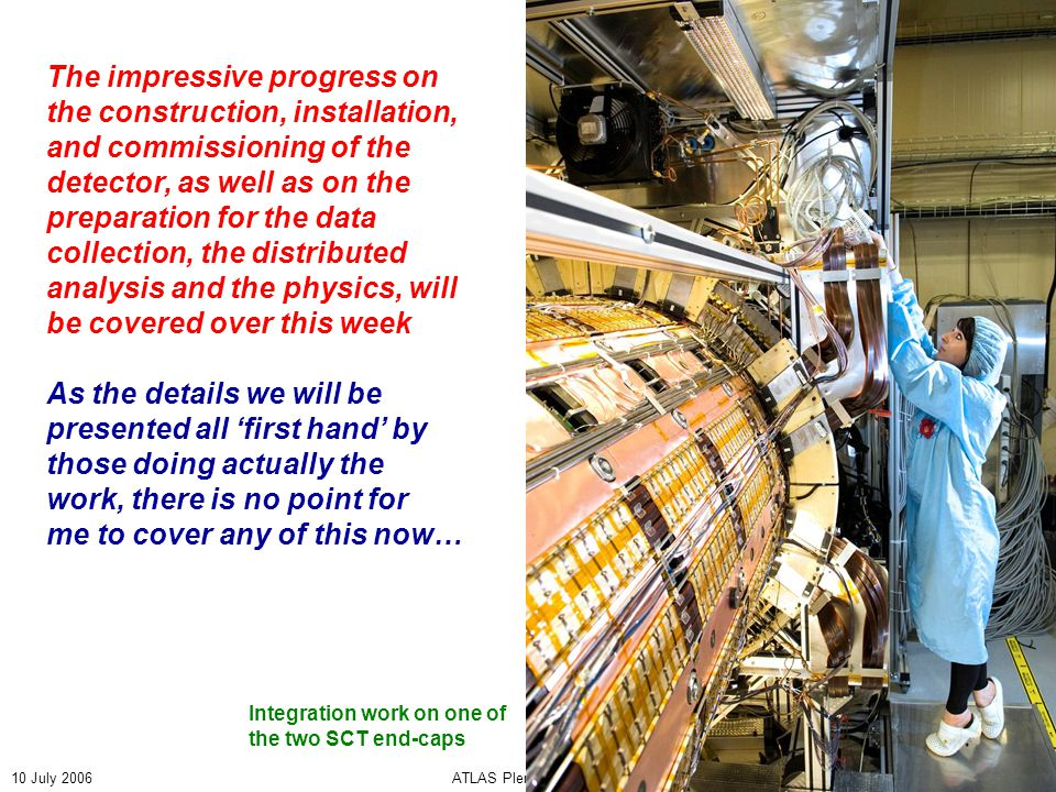 10 July 2006ATLAS Plenary20 Updated Cost to Completion estimates The RRB was warned in the April 2006 meeting that the ATLAS management is re-evaluating the financial situation and evolution since the CtC estimates accepted in October 2002 The situation as we understand it now is that there are new overcosts projected at the level of 4.4 MCHF for the completion, over the 68 MCHF estimated in 2002 Further delays in installation work beyond August 2007 would require additional resources for manpower to be paid (order 200 – 400 kCHF per month) SystemItem Item Over Run System Over Run System Total Cost System Over Cost MCHF % Magnet 1.76158.21.1% Technical Coordination 2.3949.64.8% Muon Big Wheels1.39 TCn installation manpower efforts at Point 1.1.00 LArCC project 0.2538.70.6% ATLAS 4.405360.8% Not initially part of TCn The following table has been made by the CB Audit Group (see C Oram's CB presentation) Largely due to the engineering contracts Workforce not available from CERN and Institutes