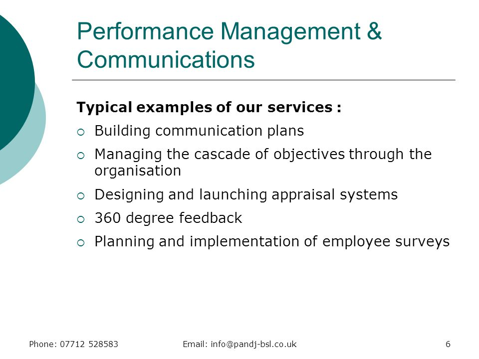 Phone: 07712 528583Email: info@pandj-bsl.co.uk6 Performance Management & Communications Typical examples of our services :  Building communication pl
