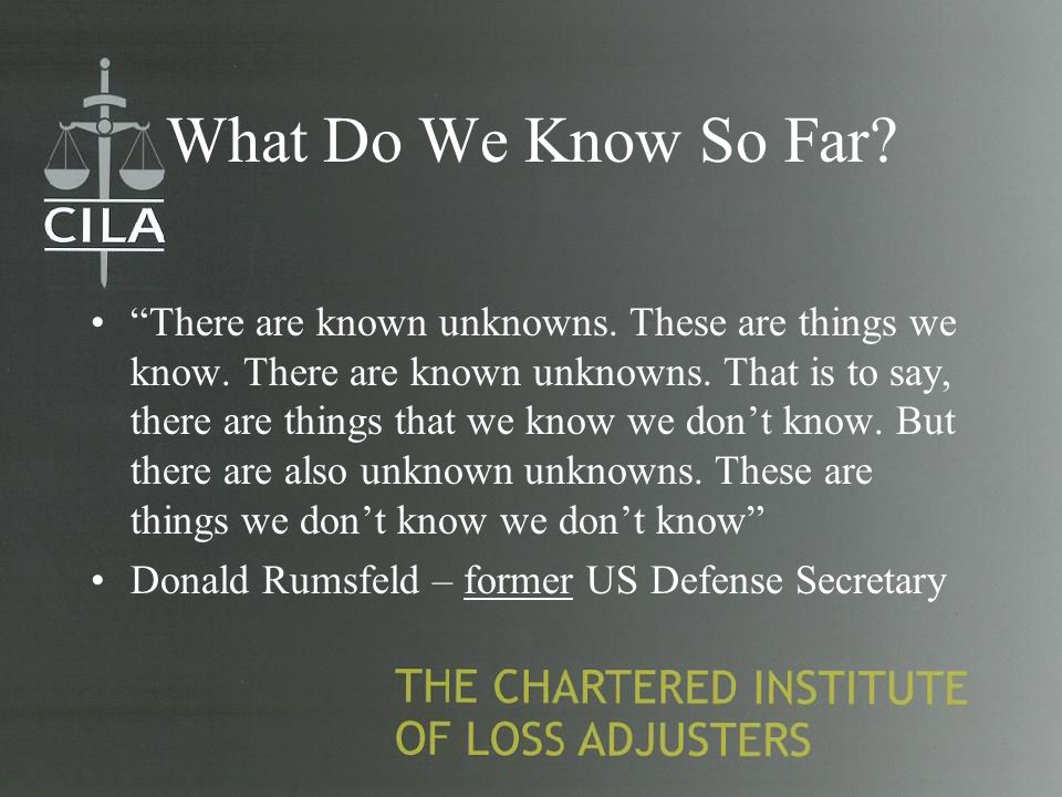 What Do We Know So Far. There are known unknowns.