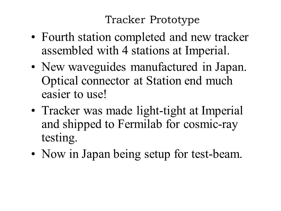 Tracker Prototype Fourth station completed and new tracker assembled with 4 stations at Imperial.