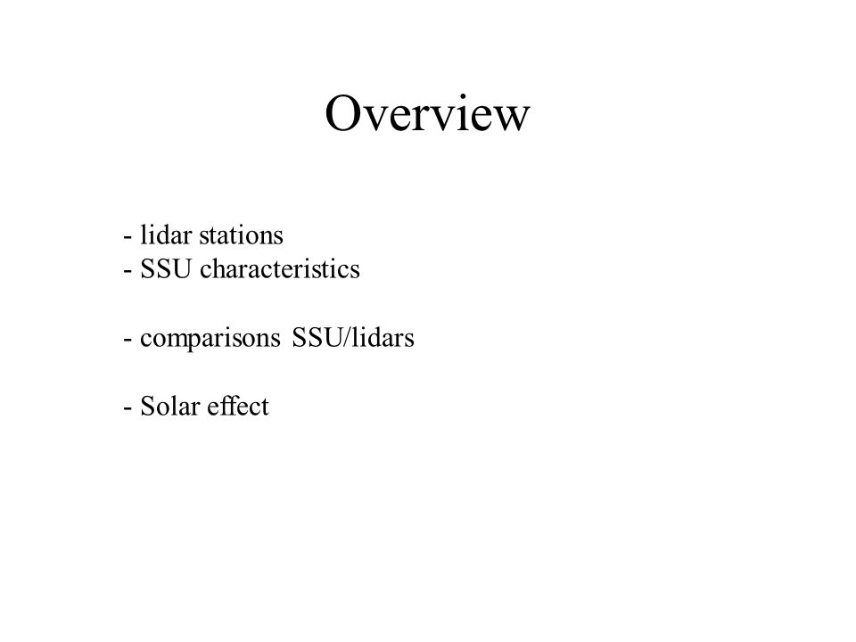 Overview - lidar stations - SSU characteristics - comparisons SSU/lidars - Solar effect