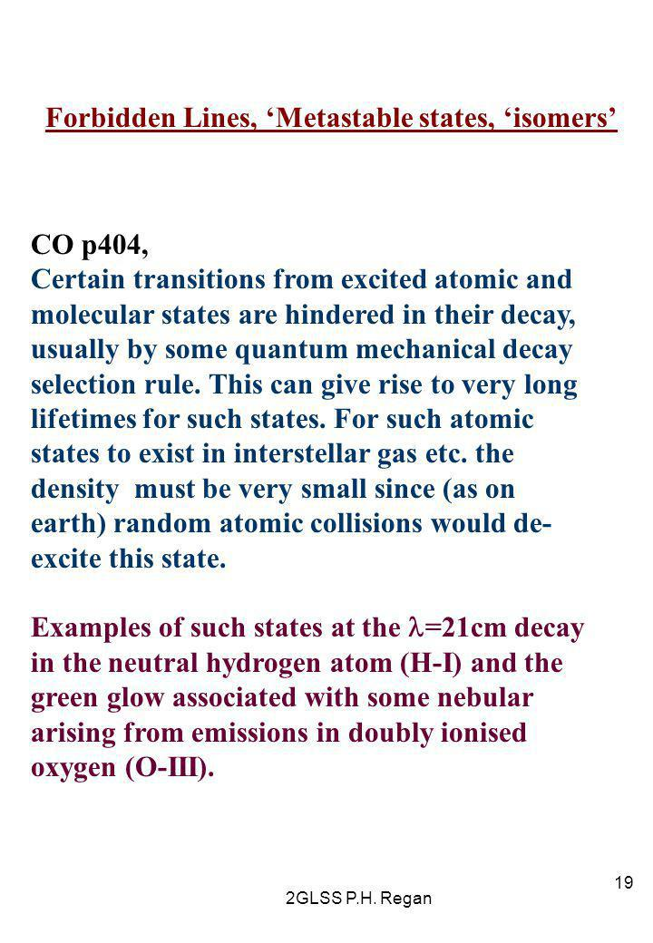 2GLSS P.H. Regan 19 Forbidden Lines, 'Metastable states, 'isomers' CO p404, Certain transitions from excited atomic and molecular states are hindered