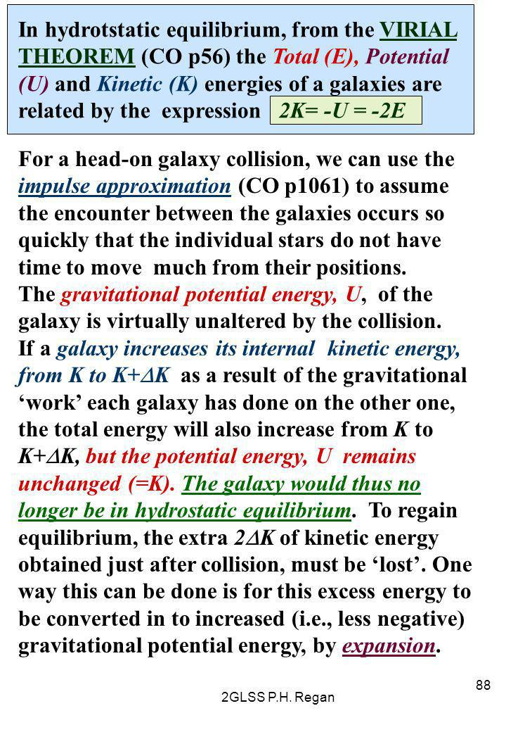 2GLSS P.H. Regan 88 In hydrotstatic equilibrium, from the VIRIAL THEOREM (CO p56) the Total (E), Potential (U) and Kinetic (K) energies of a galaxies