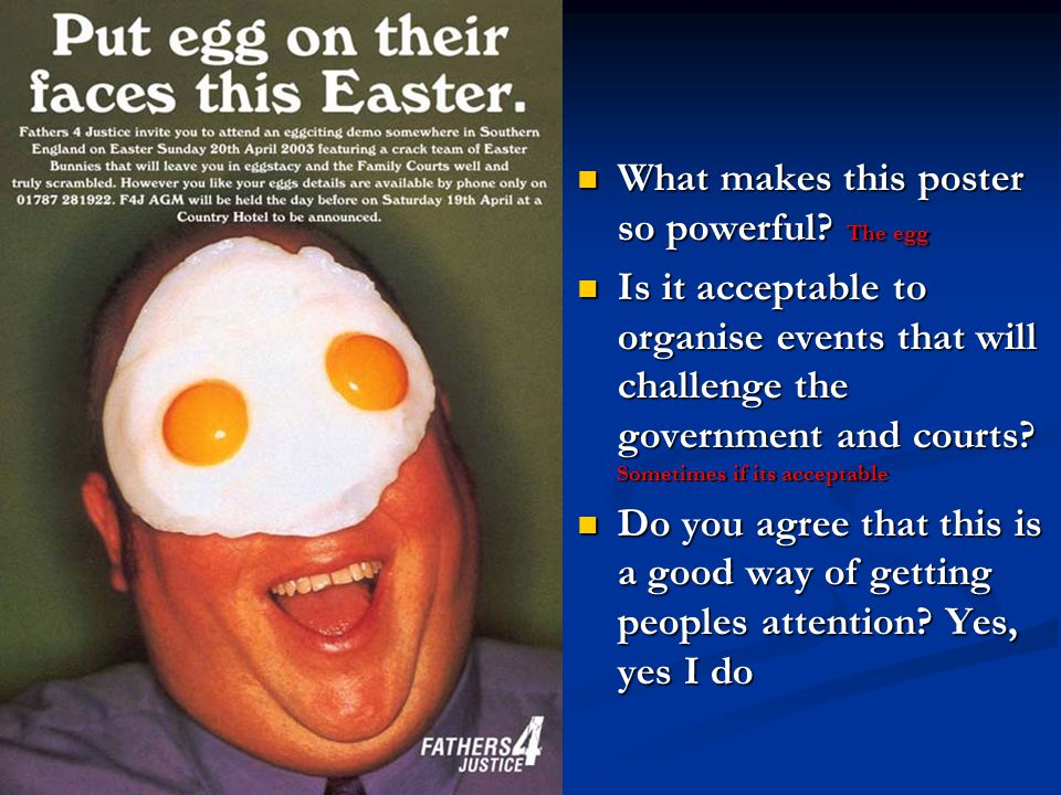 What makes this poster so powerful? The egg What makes this poster so powerful? The egg Is it acceptable to organise events that will challenge the go
