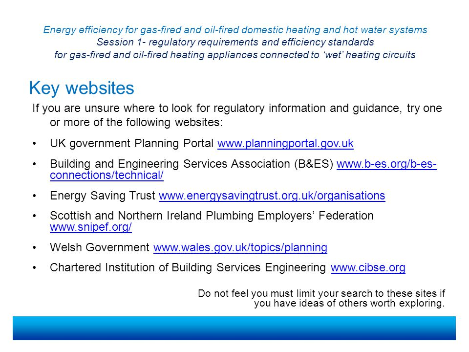 Energy efficiency for gas-fired and oil-fired domestic heating and hot water systems Session 1- regulatory requirements and efficiency standards for gas-fired and oil-fired heating appliances connected to 'wet' heating circuits You may have found a range of websites that contain relevant information.