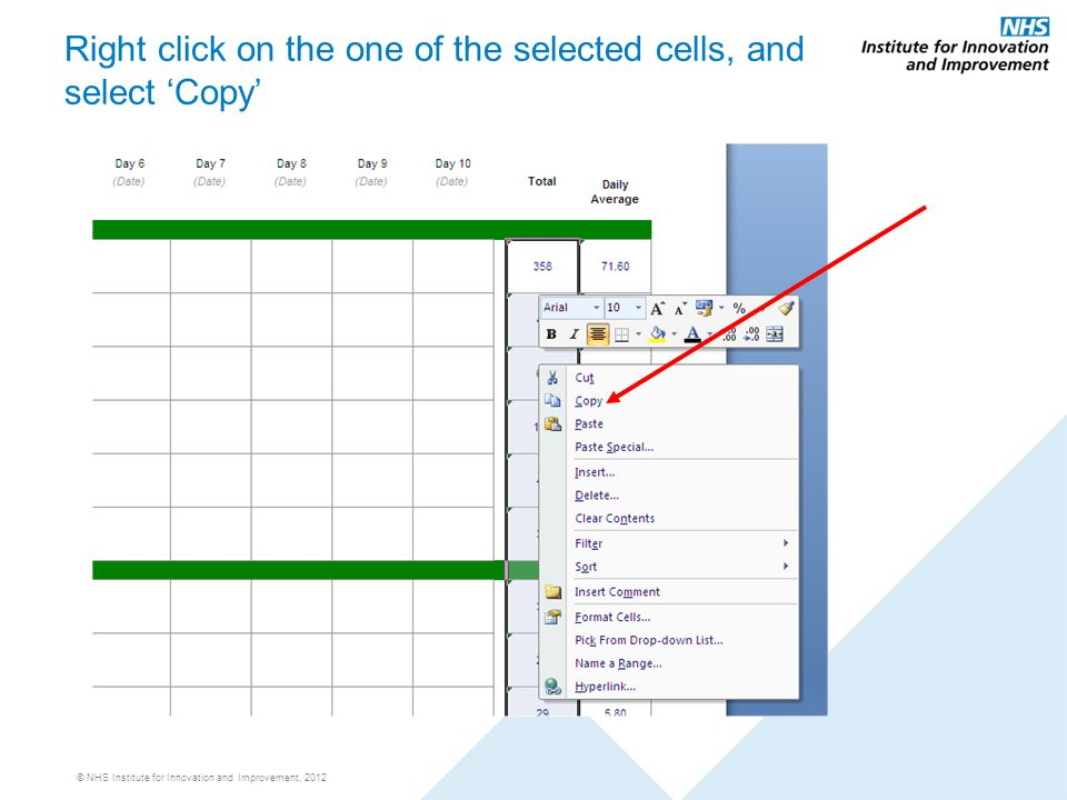 © NHS Institute for Innovation and Improvement, 2012 Right click on the one of the selected cells, and select 'Copy'