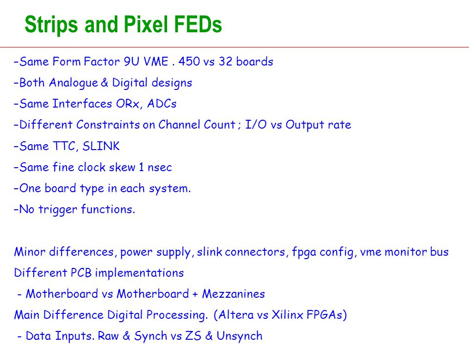 Strips and Pixel FEDs –Same Form Factor 9U VME.