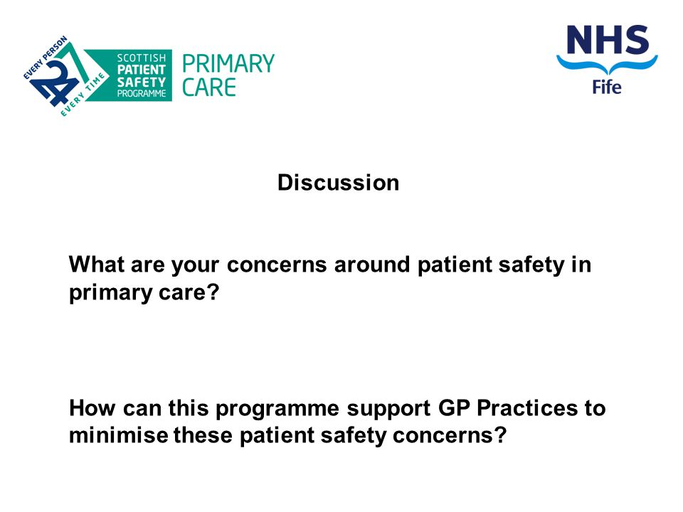 Discussion What are your concerns around patient safety in primary care.