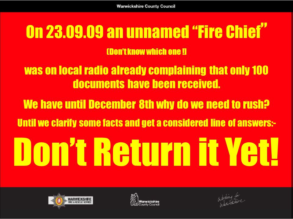 """On 23.09.09 an unnamed """"Fire Chief """" (Don't know which one !] was on local radio already complaining that only 100 documents have been received. We ha"""