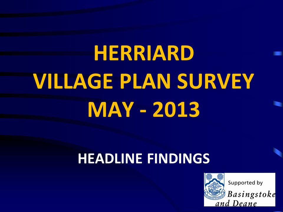 HERRIARD VILLAGE PLAN SURVEY MAY - 2013 HEADLINE FINDINGS