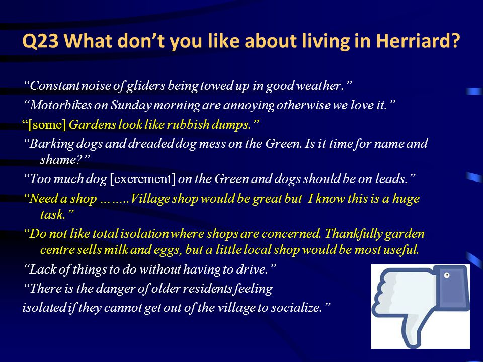 Q23 What don't you like about living in Herriard.