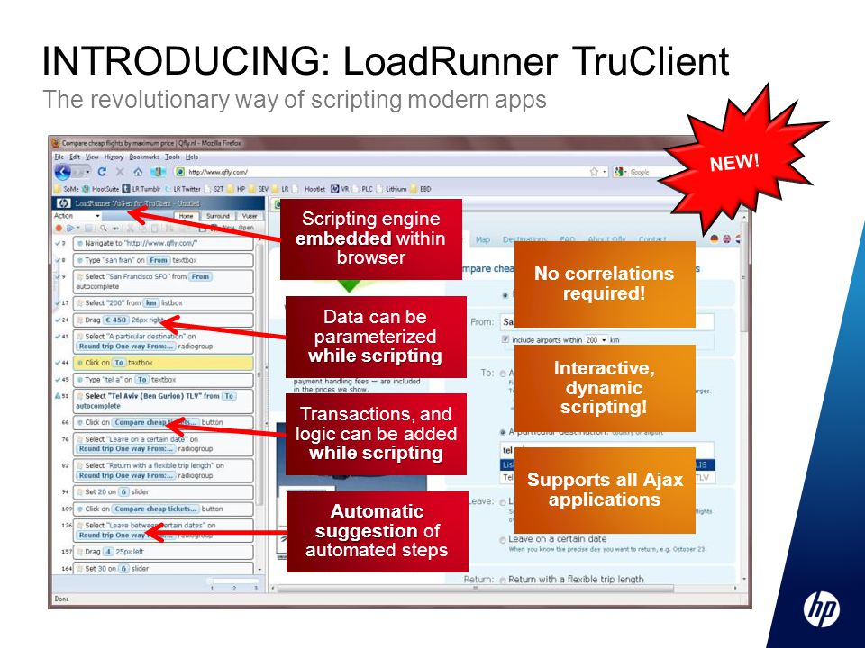 The revolutionary way of scripting modern apps INTRODUCING: LoadRunner TruClient NEW.