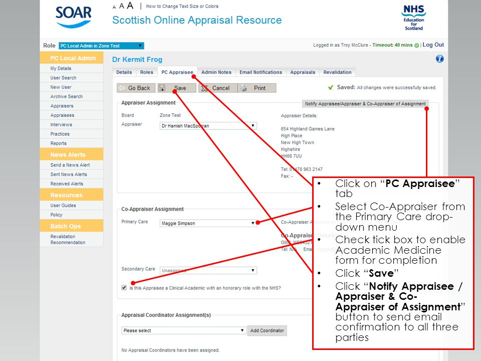 Click on PC Appraisee tab Select Co-Appraiser from the Primary Care drop- down menu Check tick box to enable Academic Medicine form for completion Click Save Click Notify Appraisee / Appraiser & Co- Appraiser of Assignment button to send email confirmation to all three parties