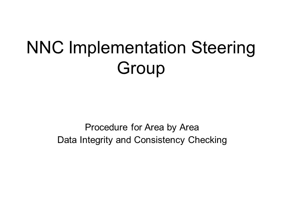 NNC Implementation Steering Group Procedure for Area by Area Data Integrity and Consistency Checking
