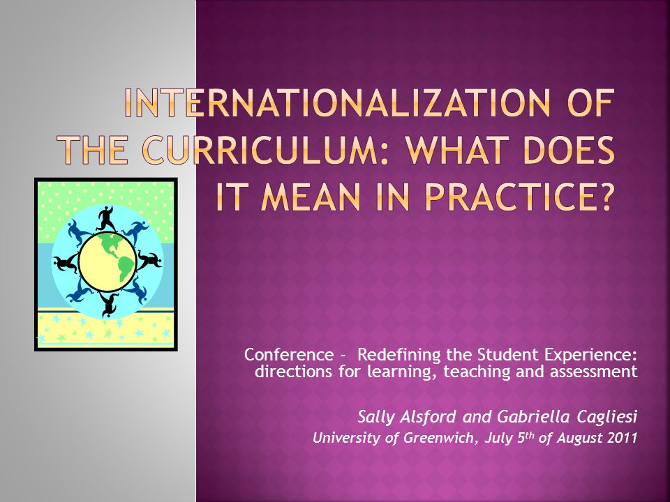 Conference - Redefining the Student Experience: directions for learning, teaching and assessment Sally Alsford and Gabriella Cagliesi University of Greenwich, July 5 th of August 2011
