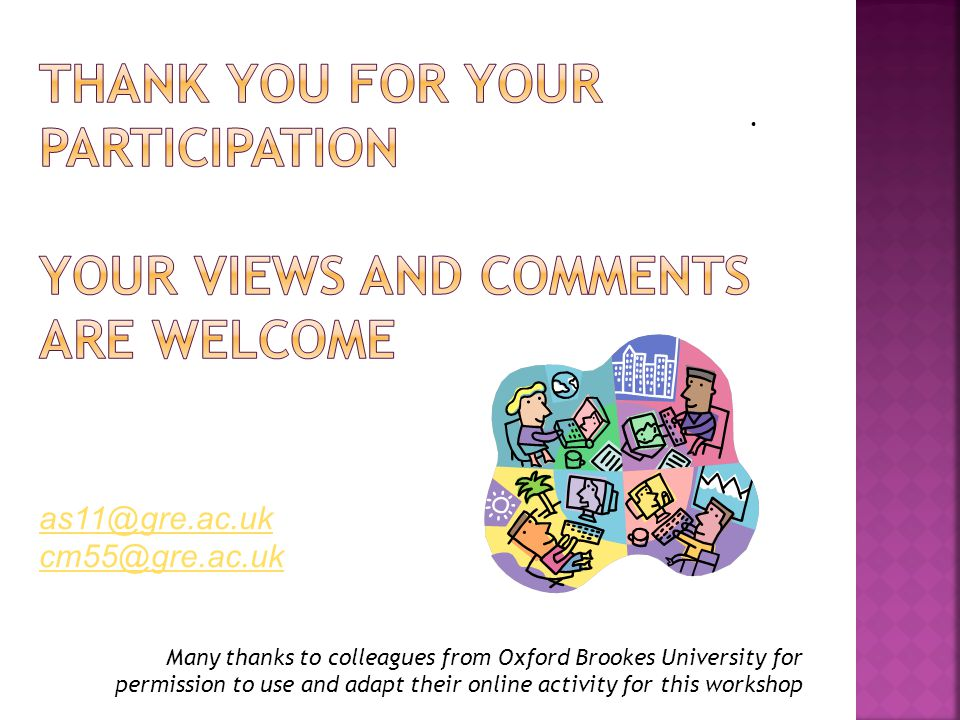 . Many thanks to colleagues from Oxford Brookes University for permission to use and adapt their online activity for this workshop