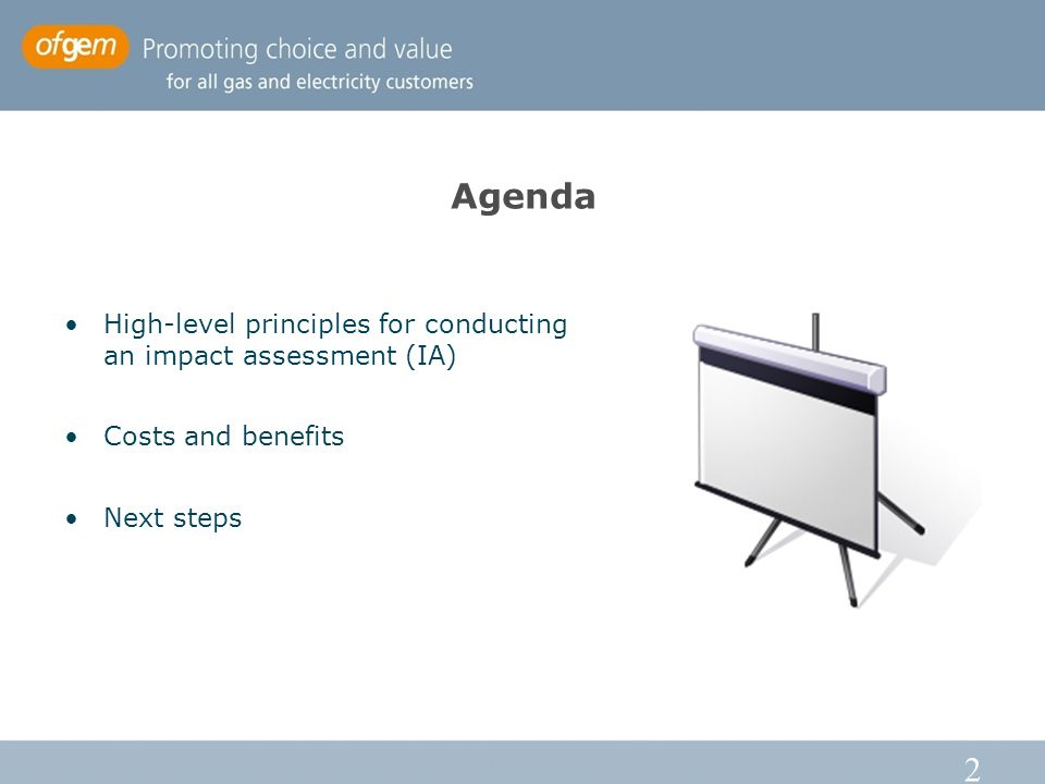 2 Agenda High-level principles for conducting an impact assessment (IA) Costs and benefits Next steps