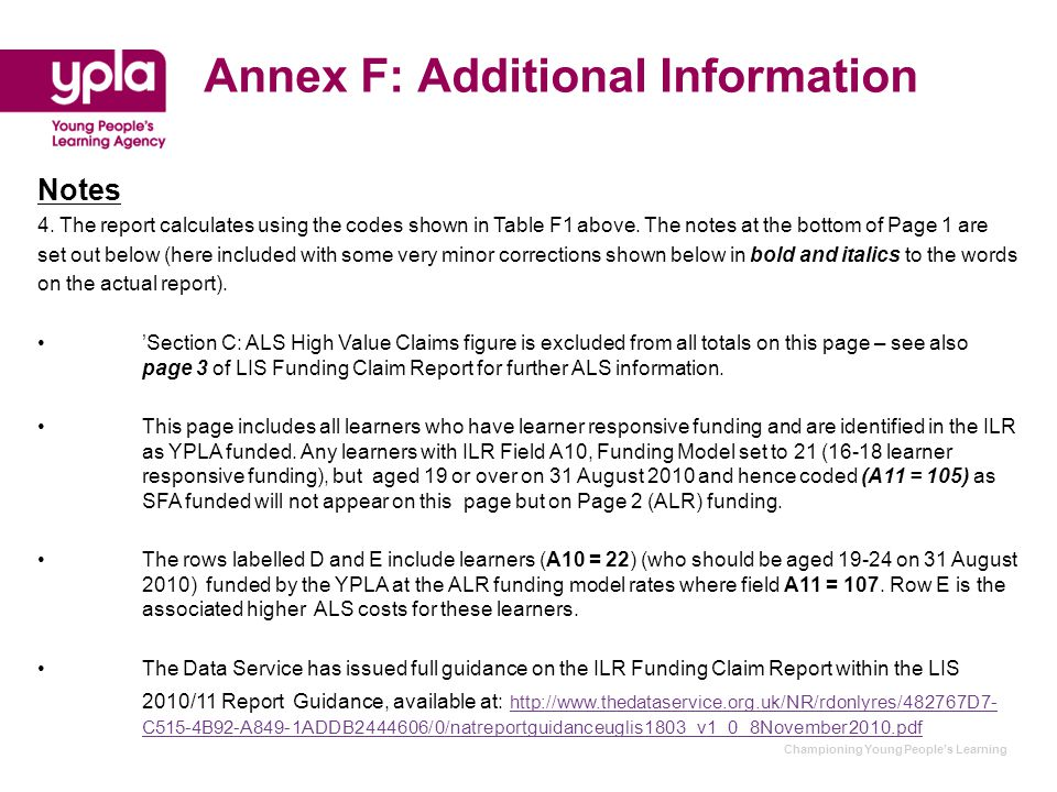 Championing Young People's Learning Annex F: Additional Information Notes 4. The report calculates using the codes shown in Table F1 above. The notes