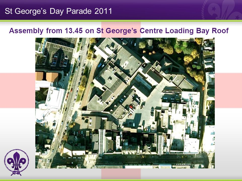 St George's Day Parade 2011 Assembly from 13.45 on St George's Centre Loading Bay Roof
