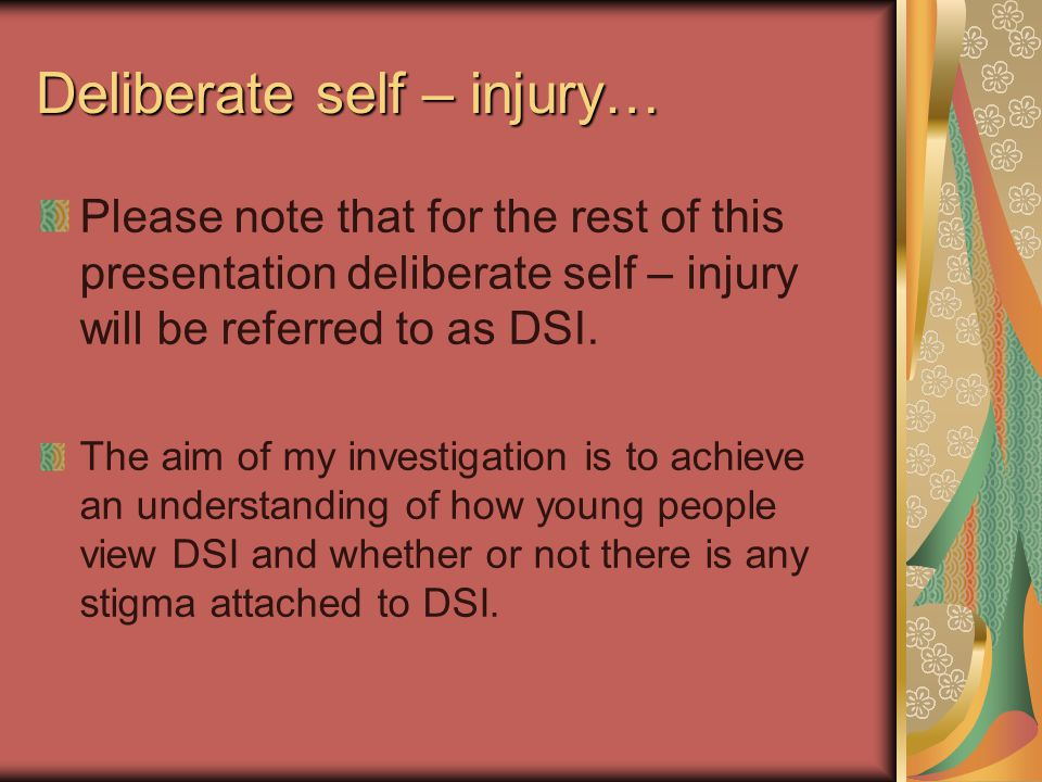 Why is it important to study deliberate self – injury.