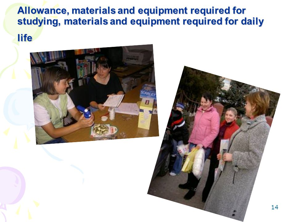 14 Allowance, materials and equipment required for studying, materials and equipment required for daily life
