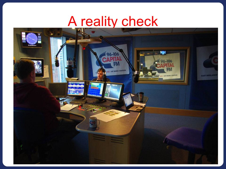 A reality check Positions in RADIO are in short supply. Competition for those positions is high.