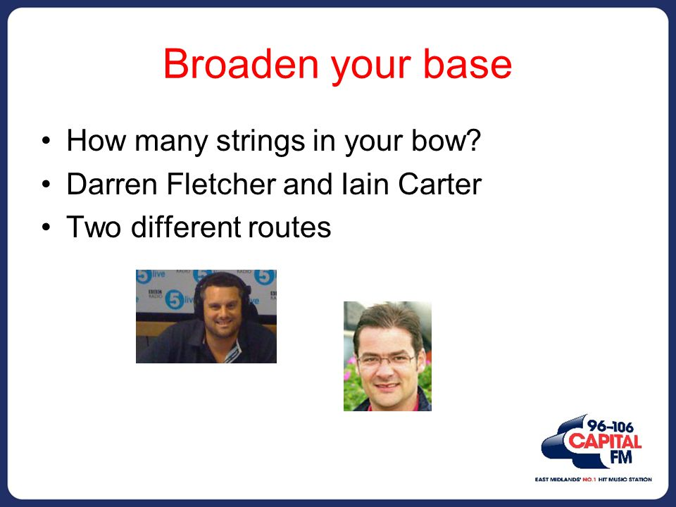 Broaden your base How many strings in your bow.