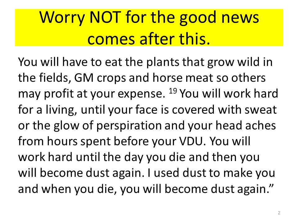 Worry NOT for the good news comes after this.