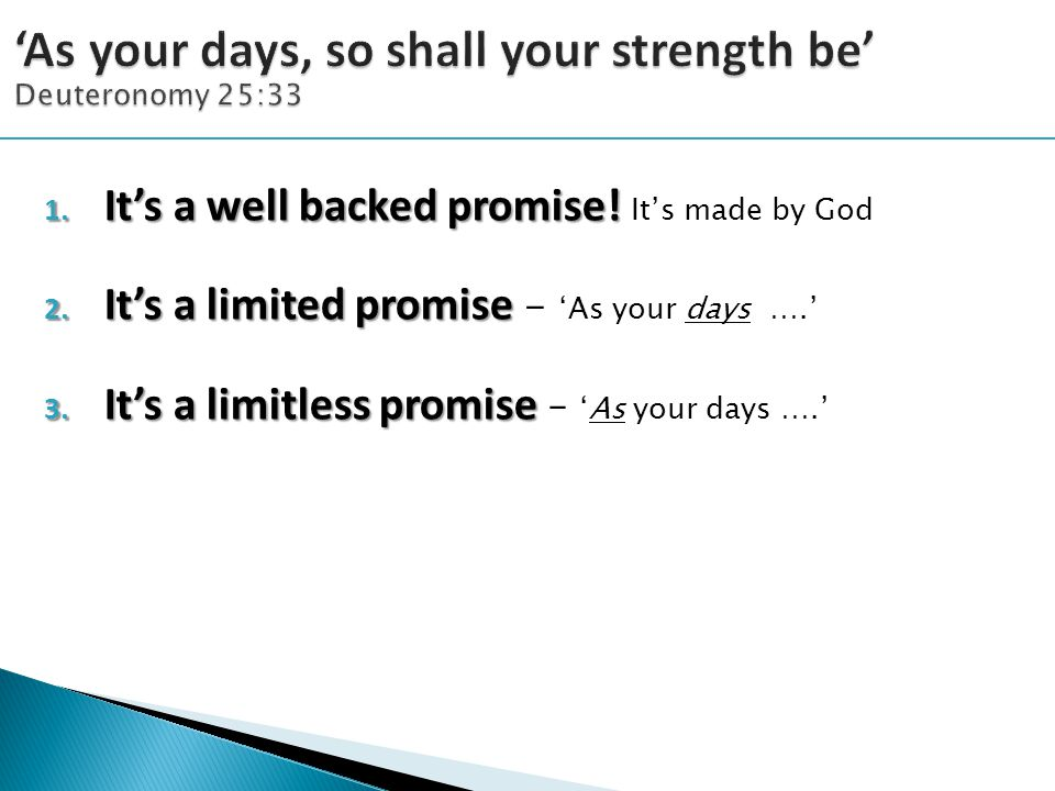 2. It's a limited promise 2. It's a limited promise - 'As your days ….' 3.