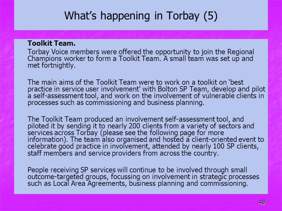 48 What's happening in Torbay (5) Toolkit Team. Torbay Voice members were offered the opportunity to join the Regional Champions worker to form a Tool