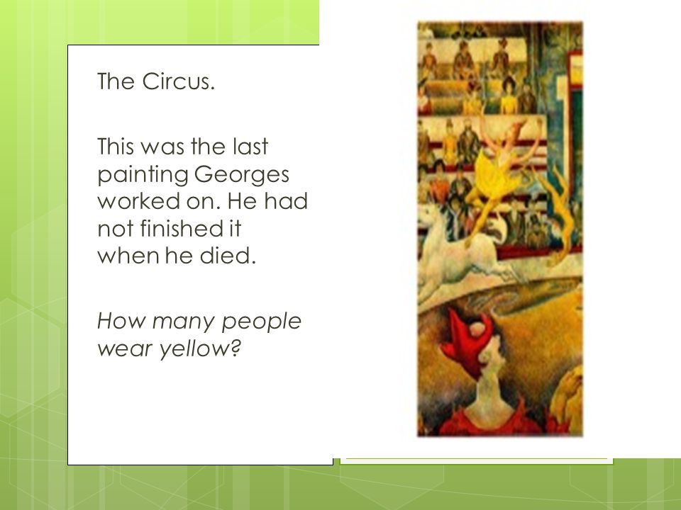 The Circus. This was the last painting Georges worked on.